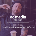Episode 22: Surviving As A Designer With OKPants