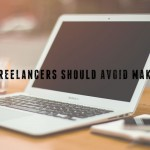 10 Mistakes Freelancers Make and Should Avoid Making Today