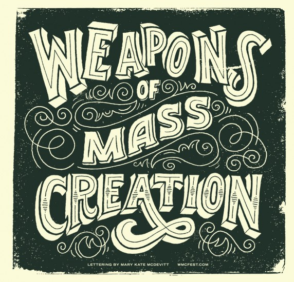 Weapons of Mass Creation by Mary Kate McDevitt