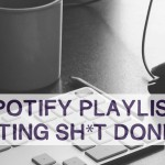 Best Spotify Playlists for Getting Sh*t Done, Go Media Staff, Volume 7 – Heather Sakai