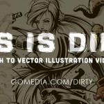 The Wait is over! This is Dirty: From Sketch to Vector Illustration Video Tutorial is Here!