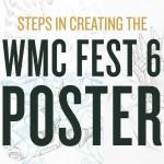 WMC Fest 6 Poster Design Process: An Inside Look (Part II)