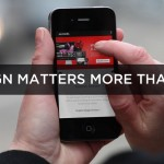 Mobile Design Matters More Than You Know
