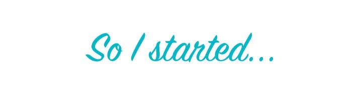 so-i-started