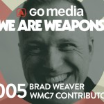 Podcast: Why Brad Weaver is a Weapon of Mass Creation
