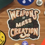 My love letter to Weapons of Mass Creation