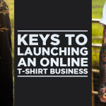 Keys to Launching an Online T-Shirt Business