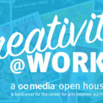 You're Invited to our Creativity at Work! Open House
