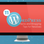 11 WordPress Hacks and Blogging Tips for Newbies
