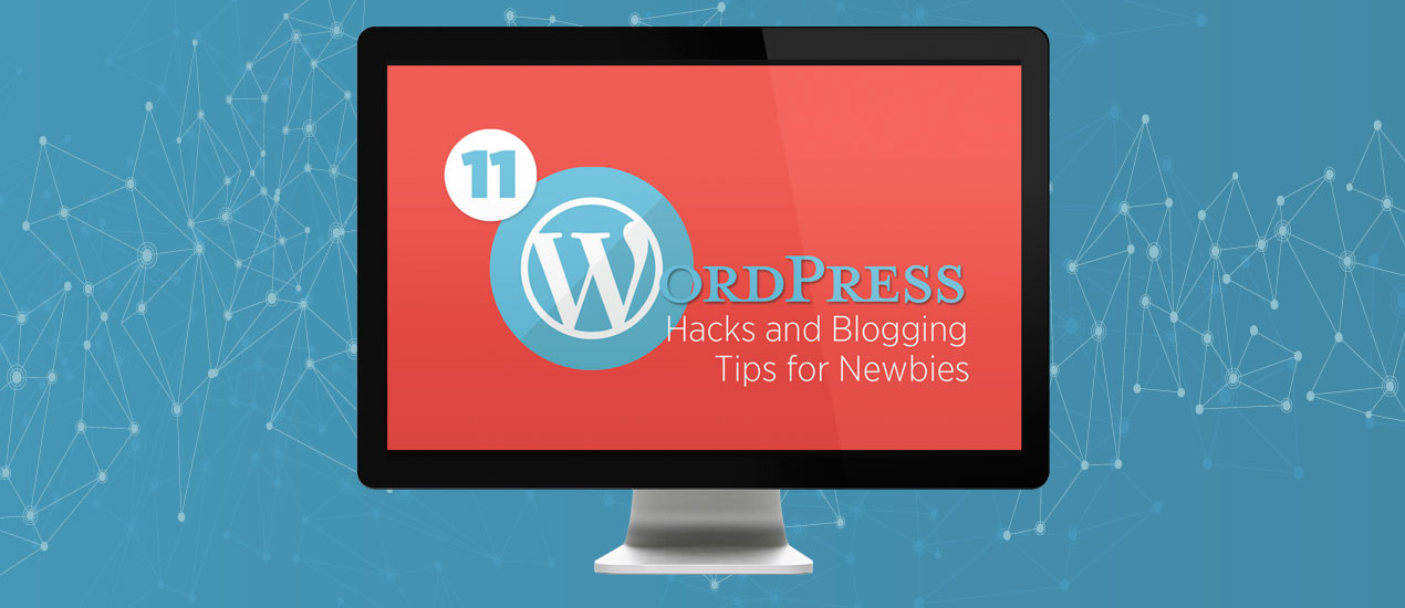 WordPress Hacks and Blogging Tips for Newbies