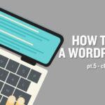 How to Start a WordPress Blog: Part 5 – Choosing Topics