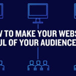How to Make Your Website Mindful of Your Audience Needs