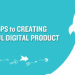 The 6 Steps to Creating a Successful Digital Product