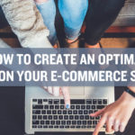 How to Create an Optimal CX on Your E-Commerce Site