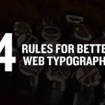 4 Rules for Better Website Typography