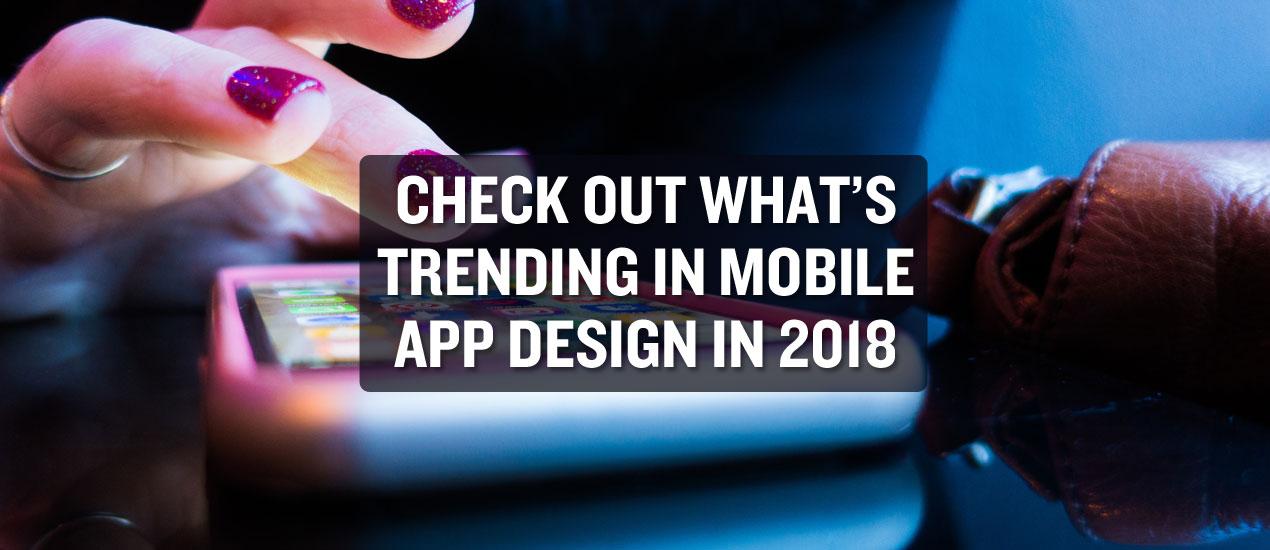 Check out mobile app design trends 2018 go media 39 s zine - Mobel trends 2018 ...