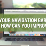 What Is Your Navigation Bar Lacking and How Can You Improve It