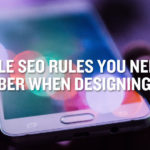Mobile SEO Rules You Need to Remember When Designing an App