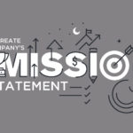 How to Create Your Business's Mission Statement