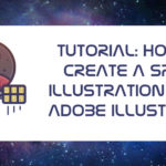 Tutorial: How to Create a Space Illustration Using Adobe Illustrator