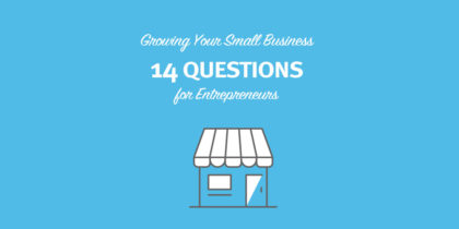 Growing Your Small Business: 14 Questions for Entrepreneurs