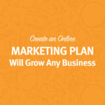 Create an Online Marketing Plan that Will Grow Any Business