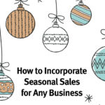 How to Incorporate Seasonal Sales for Any Business
