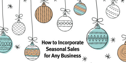 Seasonal Sales Techniques for Small Business Owners
